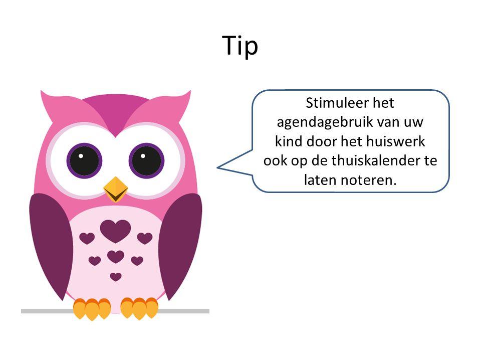 Tip Stimuleer het agendagebruik van uw kind door het huiswerk ook op de thuiskalender te laten noteren.