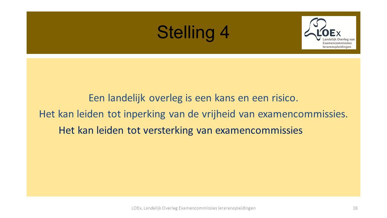 Stelling 4 Een landelijk overleg is een kans en een risico.