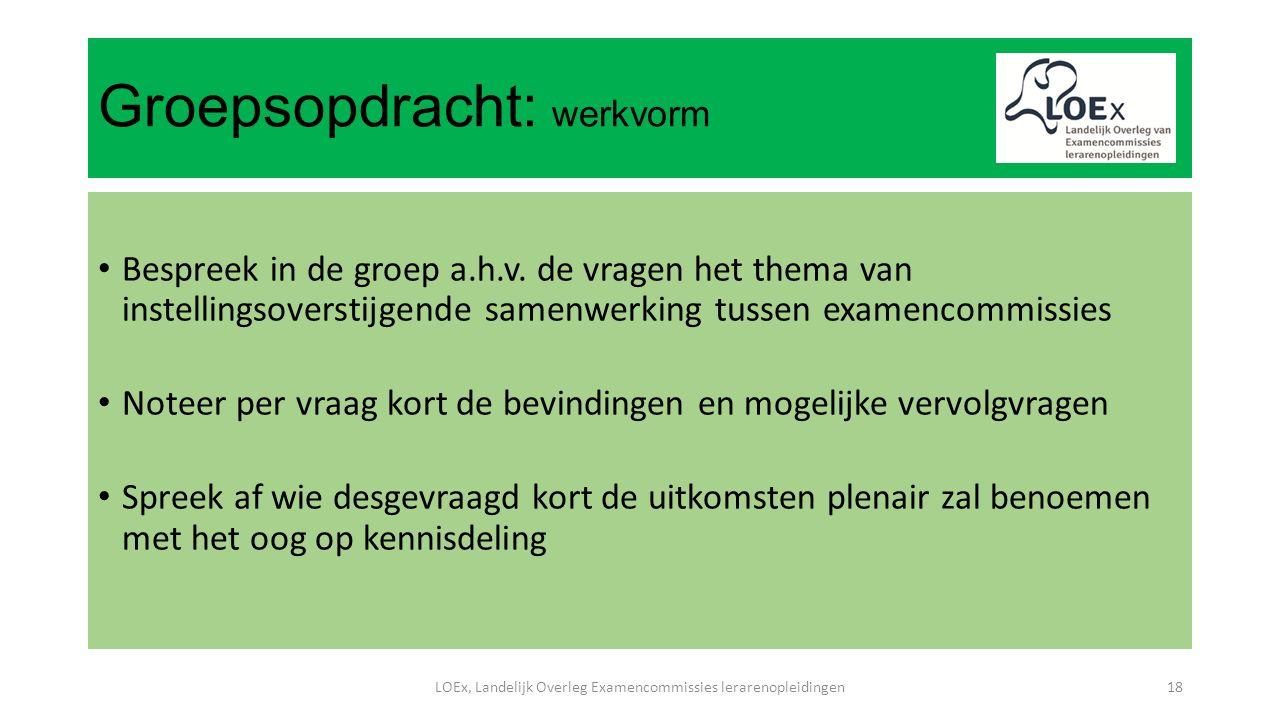 Groepsopdracht: werkvorm Bespreek in de groep a.h.v.