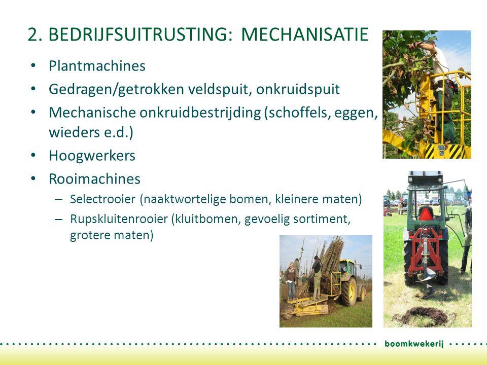 2. BEDRIJFSUITRUSTING: MECHANISATIE Plantmachines Gedragen/getrokken veldspuit, onkruidspuit Mechanische onkruidbestrijding (schoffels, eggen, wieders