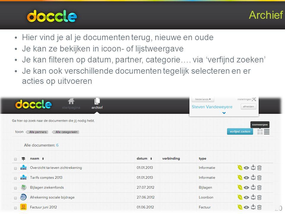 Archief Hier vind je al je documenten terug, nieuwe en oude Je kan ze bekijken in icoon- of lijstweergave Je kan filteren op datum, partner, categorie….