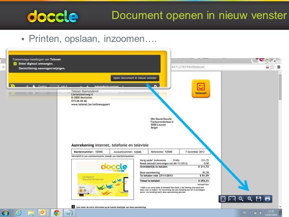 Document openen in nieuw venster Printen, opslaan, inzoomen…. 22