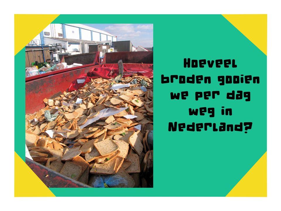 Hoeveel broden gooien we per dag weg in Nederland 100.0 00