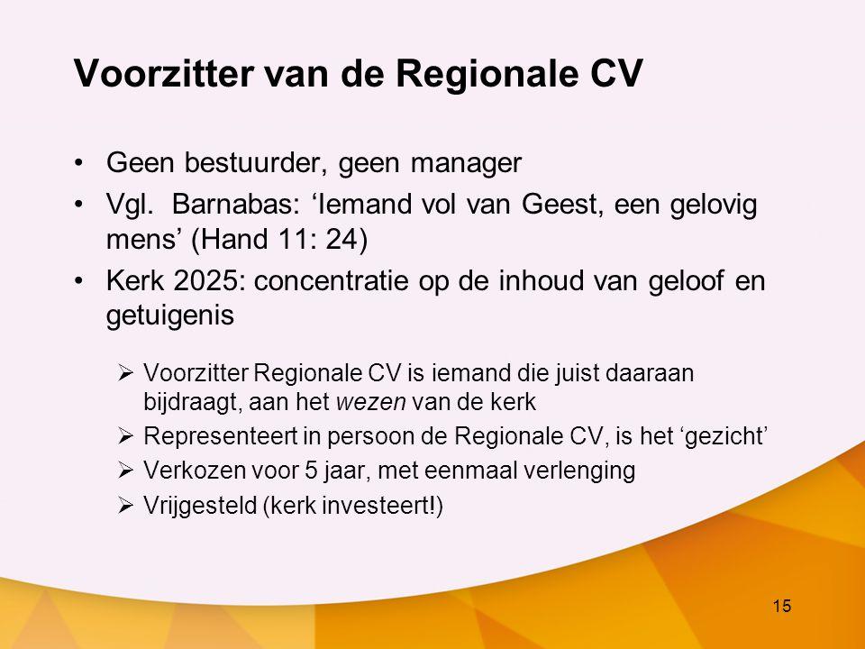 15 Voorzitter van de Regionale CV Geen bestuurder, geen manager Vgl.