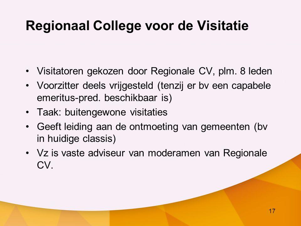17 Regionaal College voor de Visitatie Visitatoren gekozen door Regionale CV, plm.