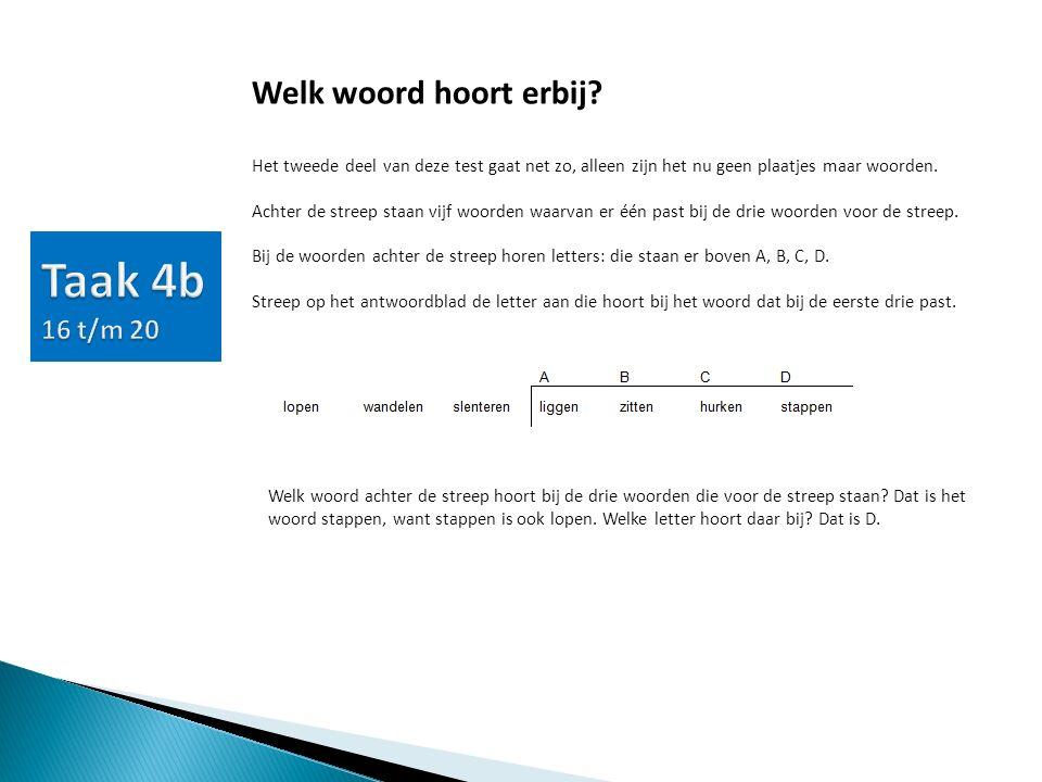 Welk woord hoort erbij? Het tweede deel van deze test gaat net zo, alleen zijn het nu geen plaatjes maar woorden. Achter de streep staan vijf woorden