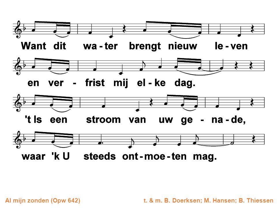Al mijn zonden (Opw 642)t. & m. B. Doerksen; M. Hansen; B. Thiessen