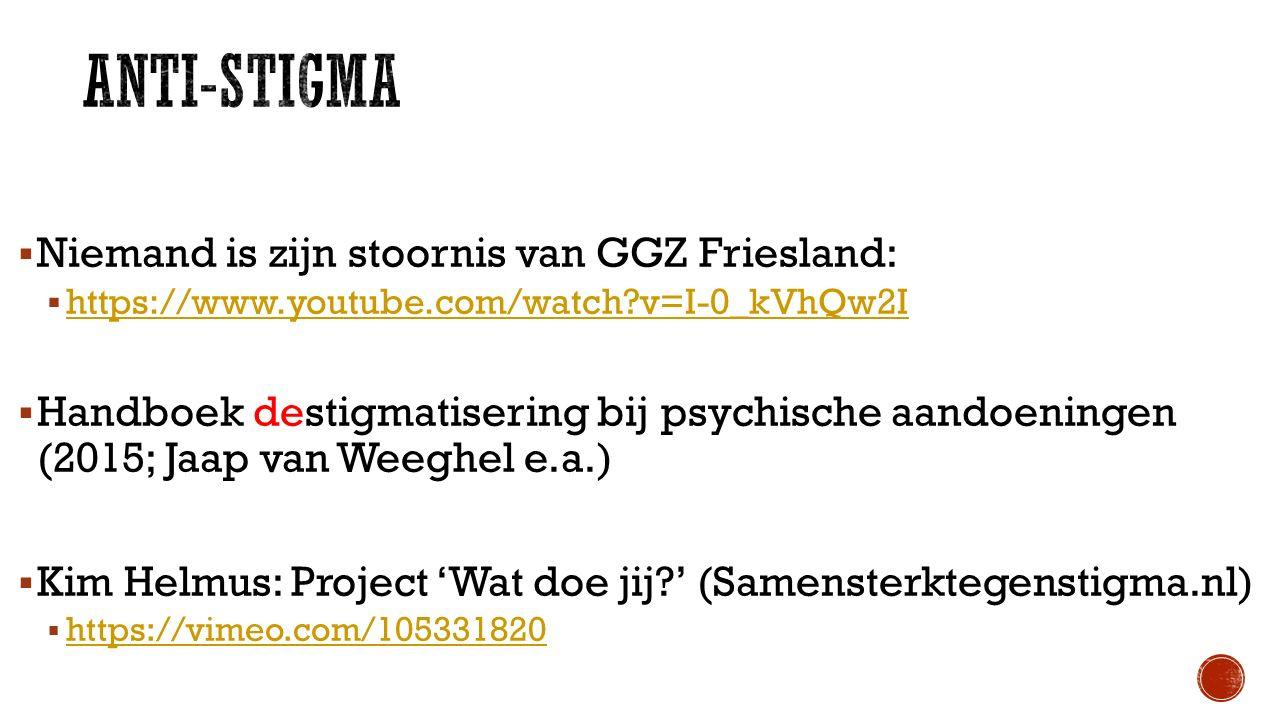  Niemand is zijn stoornis van GGZ Friesland:  https://www.youtube.com/watch?v=I-0_kVhQw2I https://www.youtube.com/watch?v=I-0_kVhQw2I  Handboek des
