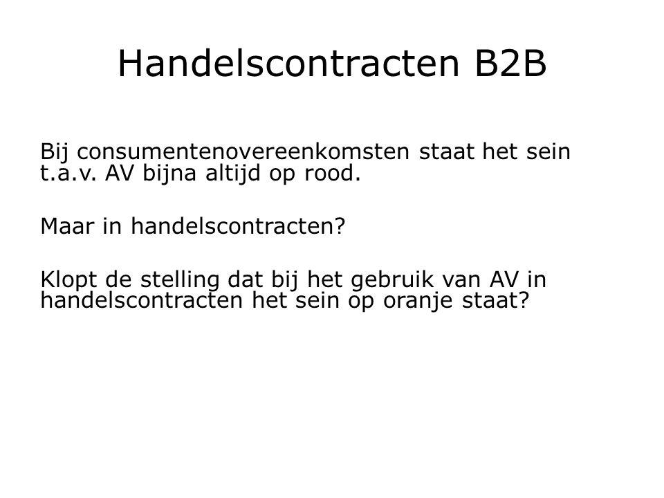Handelscontracten B2B Bij consumentenovereenkomsten staat het sein t.a.v.