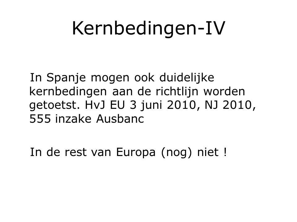 Kernbedingen-IV In Spanje mogen ook duidelijke kernbedingen aan de richtlijn worden getoetst.