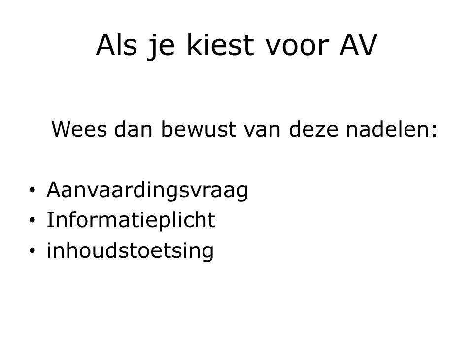 Als je kiest voor AV Wees dan bewust van deze nadelen: Aanvaardingsvraag Informatieplicht inhoudstoetsing