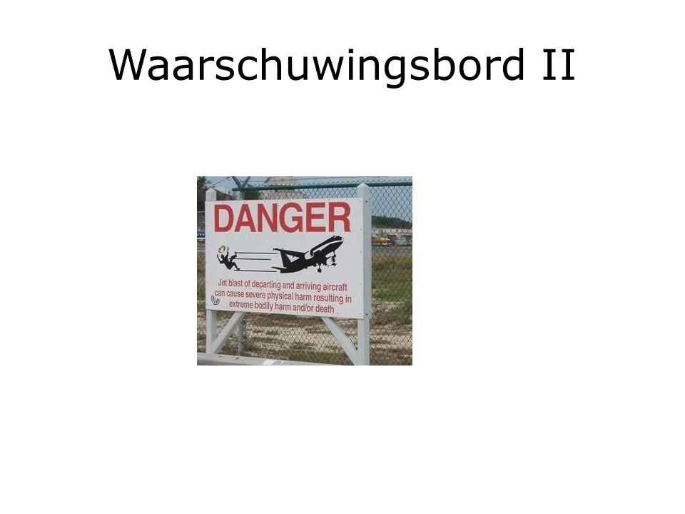 Waarschuwingsbord II