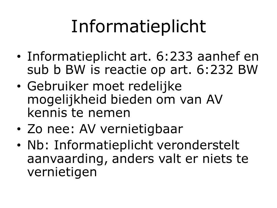 Informatieplicht Informatieplicht art. 6:233 aanhef en sub b BW is reactie op art.