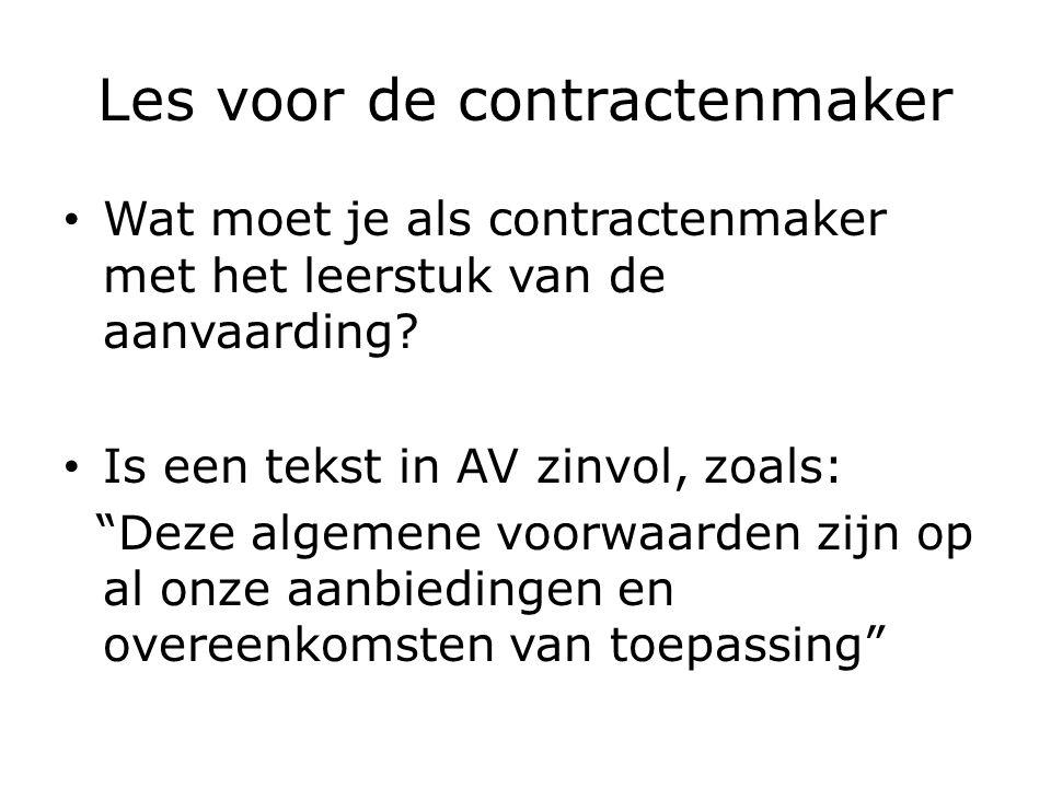 Les voor de contractenmaker Wat moet je als contractenmaker met het leerstuk van de aanvaarding.