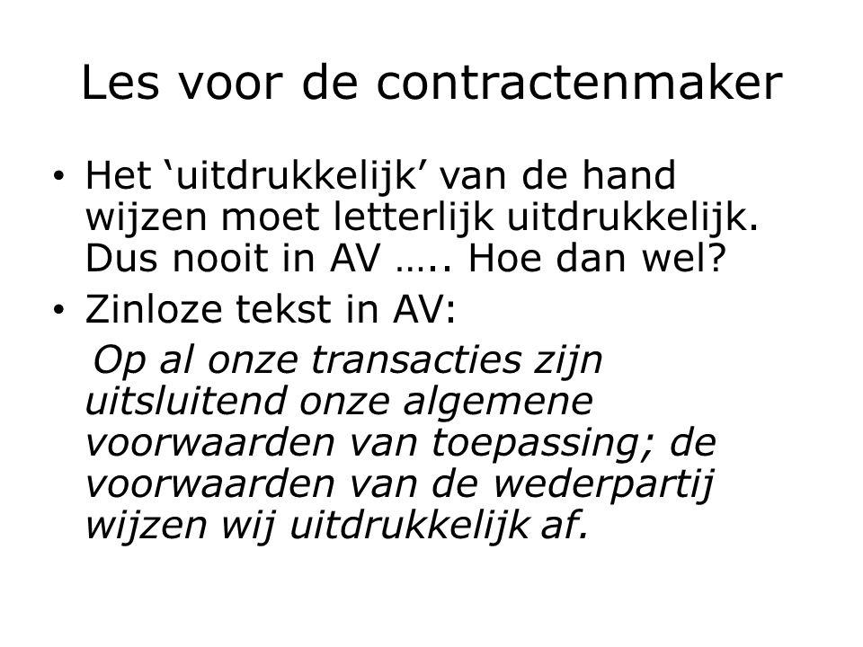 Les voor de contractenmaker Het 'uitdrukkelijk' van de hand wijzen moet letterlijk uitdrukkelijk.