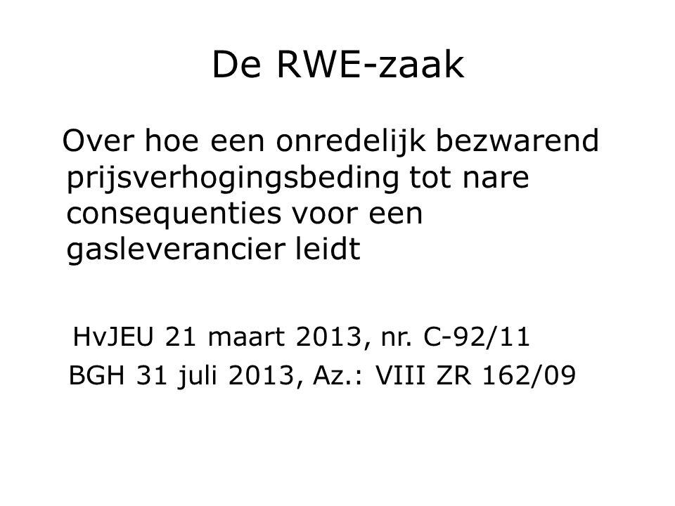 De RWE-zaak Over hoe een onredelijk bezwarend prijsverhogingsbeding tot nare consequenties voor een gasleverancier leidt HvJEU 21 maart 2013, nr.