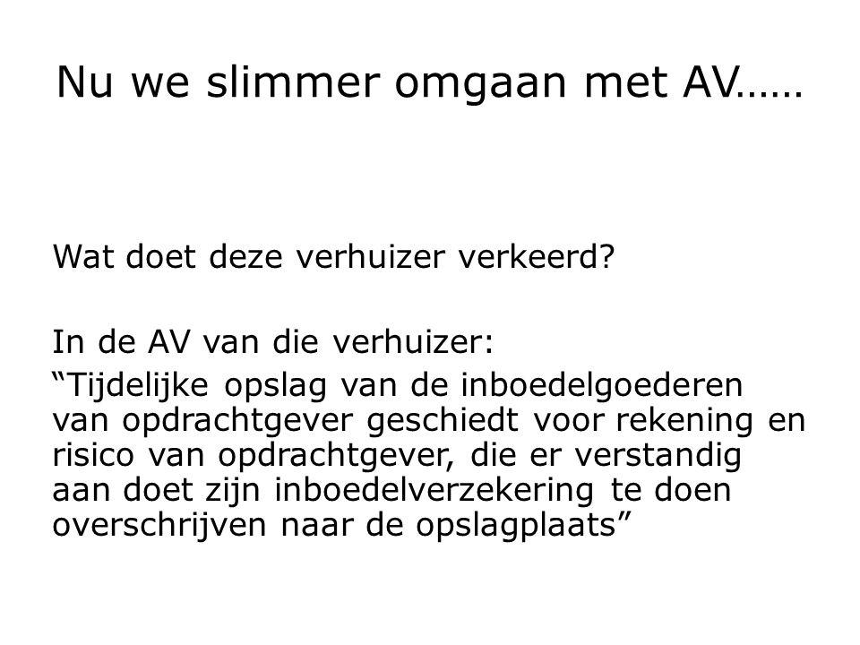 Nu we slimmer omgaan met AV…… Wat doet deze verhuizer verkeerd.