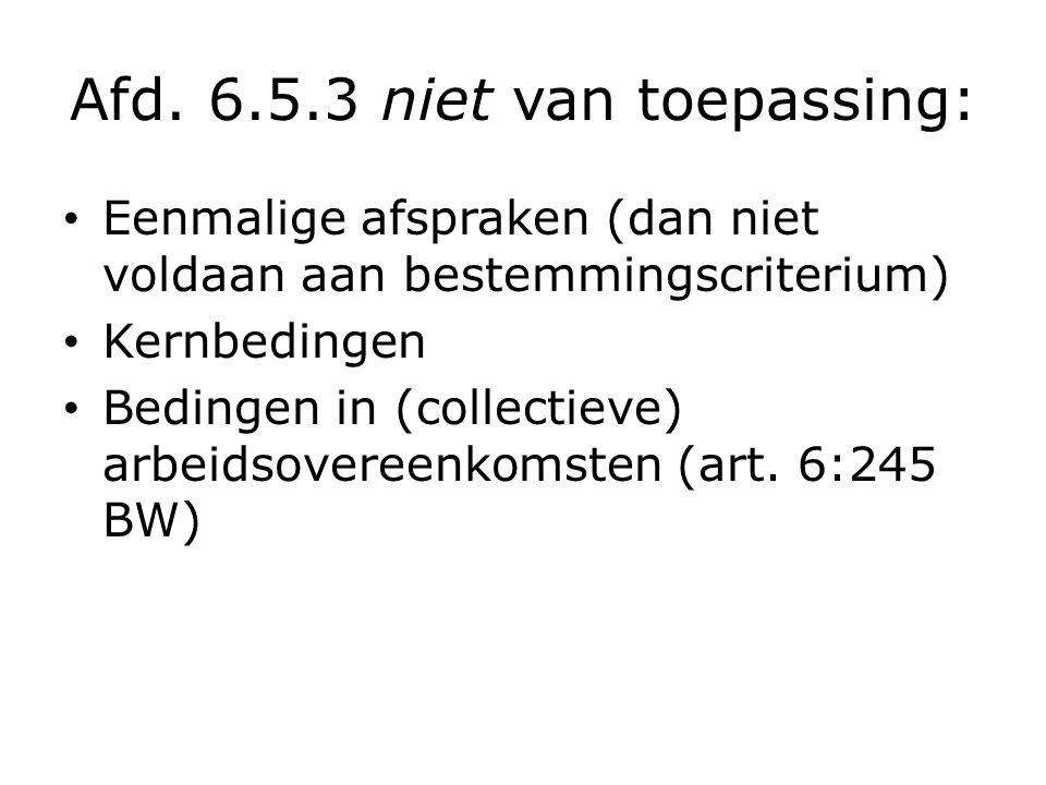 Afd. 6.5.3 niet van toepassing: Eenmalige afspraken (dan niet voldaan aan bestemmingscriterium) Kernbedingen Bedingen in (collectieve) arbeidsovereenk