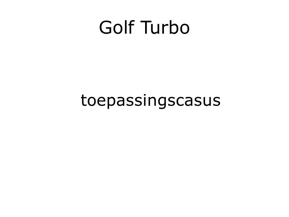 Golf Turbo toepassingscasus