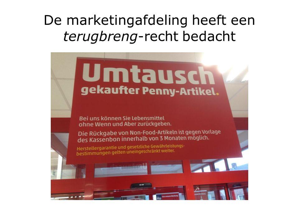 De marketingafdeling heeft een terugbreng-recht bedacht