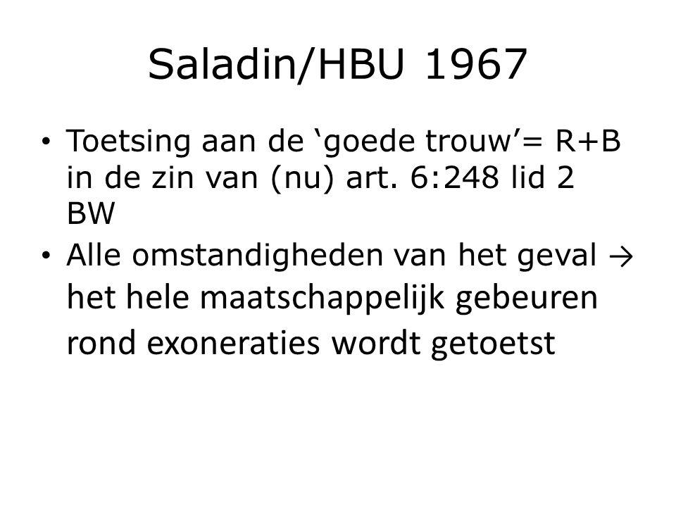Saladin/HBU 1967 Toetsing aan de 'goede trouw'= R+B in de zin van (nu) art.