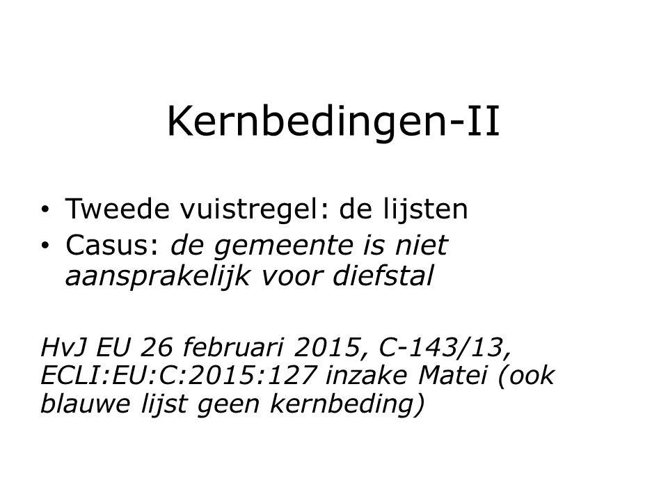 Kernbedingen-III Voor zover duidelijk en begrijpelijk geformuleerd Zo nee: toch toetsen aan afd.