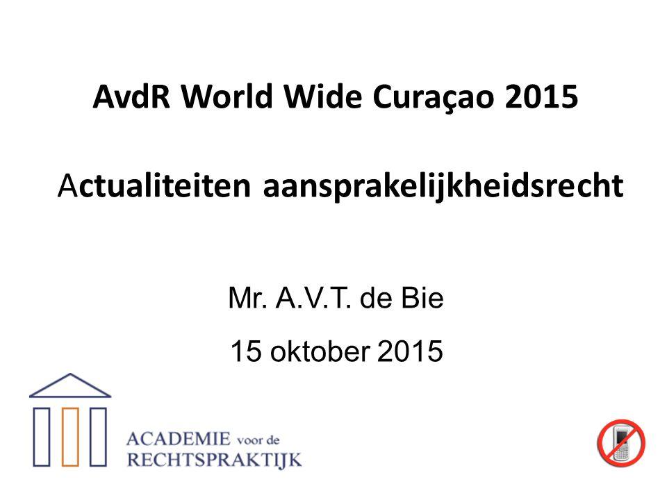 AvdR World Wide Curaçao 2015 Actualiteiten aansprakelijkheidsrecht Mr.