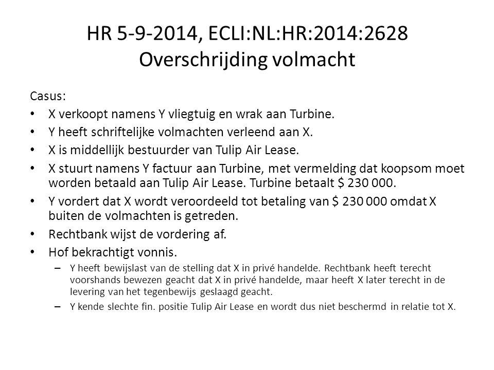 HR 5-9-2014, ECLI:NL:HR:2014:2628 Overschrijding volmacht Casus: X verkoopt namens Y vliegtuig en wrak aan Turbine.