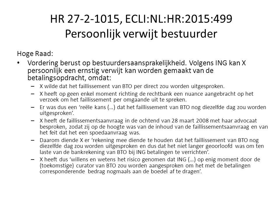HR 27-2-1015, ECLI:NL:HR:2015:499 Persoonlijk verwijt bestuurder Hoge Raad: Vordering berust op bestuurdersaansprakelijkheid.