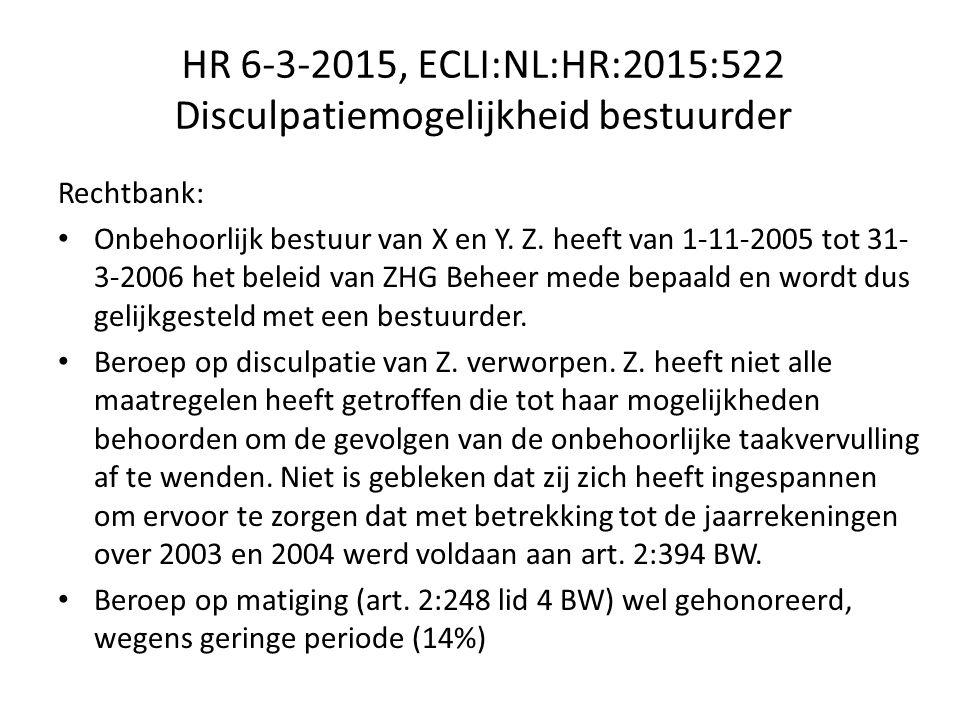 HR 6-3-2015, ECLI:NL:HR:2015:522 Disculpatiemogelijkheid bestuurder Rechtbank: Onbehoorlijk bestuur van X en Y.