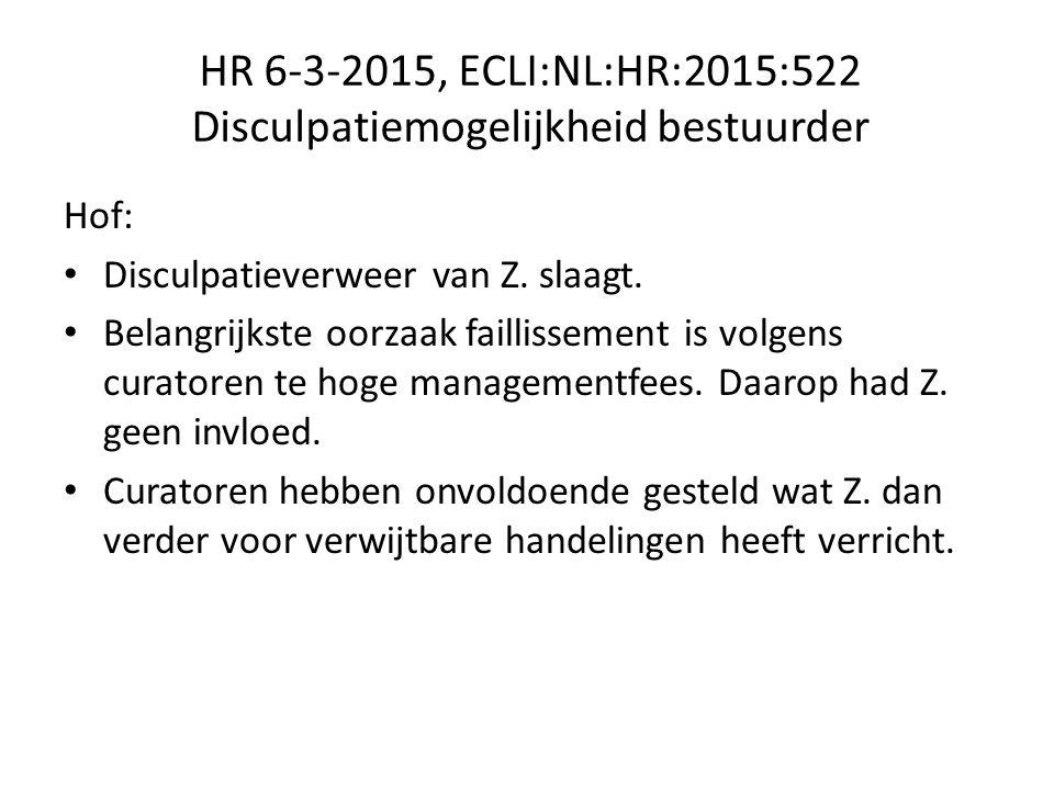 HR 6-3-2015, ECLI:NL:HR:2015:522 Disculpatiemogelijkheid bestuurder Hof: Disculpatieverweer van Z.