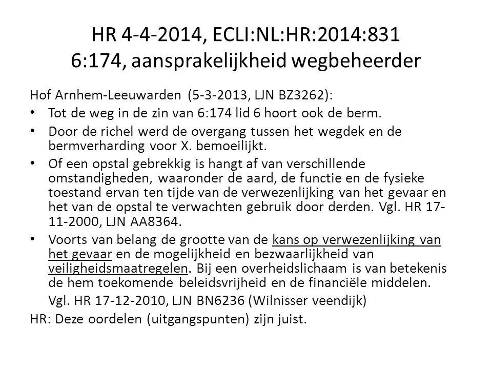 HR 4-4-2014, ECLI:NL:HR:2014:831 6:174, aansprakelijkheid wegbeheerder Hof Arnhem-Leeuwarden (5-3-2013, LJN BZ3262): Tot de weg in de zin van 6:174 lid 6 hoort ook de berm.