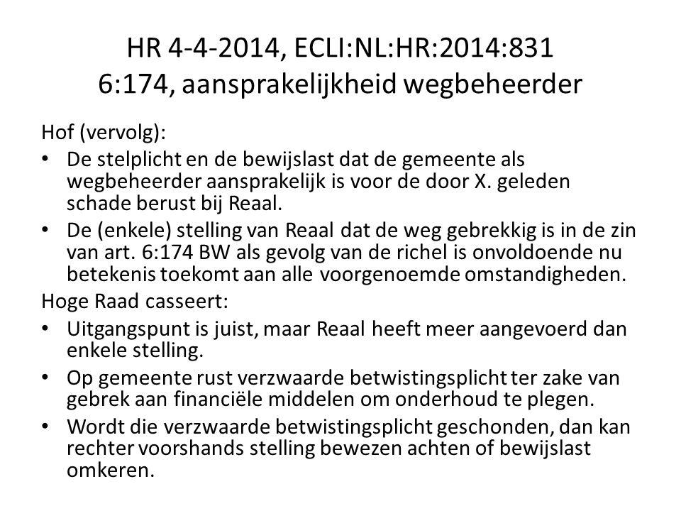 HR 4-4-2014, ECLI:NL:HR:2014:831 6:174, aansprakelijkheid wegbeheerder Hof (vervolg): De stelplicht en de bewijslast dat de gemeente als wegbeheerder aansprakelijk is voor de door X.