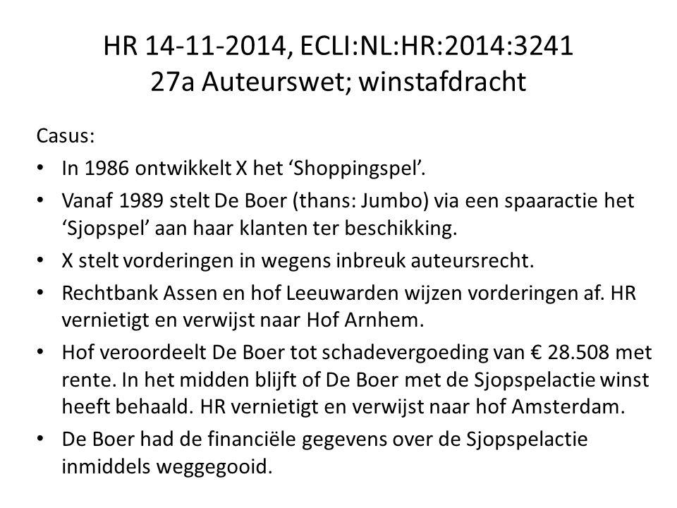 HR 14-11-2014, ECLI:NL:HR:2014:3241 27a Auteurswet; winstafdracht Casus: In 1986 ontwikkelt X het 'Shoppingspel'.