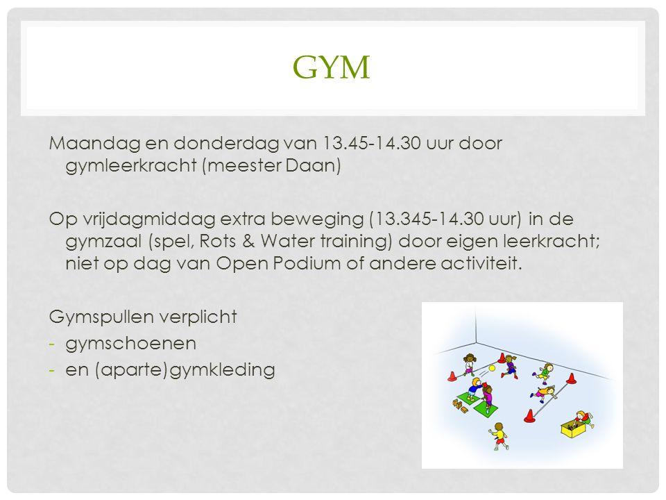 GYM Maandag en donderdag van 13.45-14.30 uur door gymleerkracht (meester Daan) Op vrijdagmiddag extra beweging (13.345-14.30 uur) in de gymzaal (spel, Rots & Water training) door eigen leerkracht; niet op dag van Open Podium of andere activiteit.