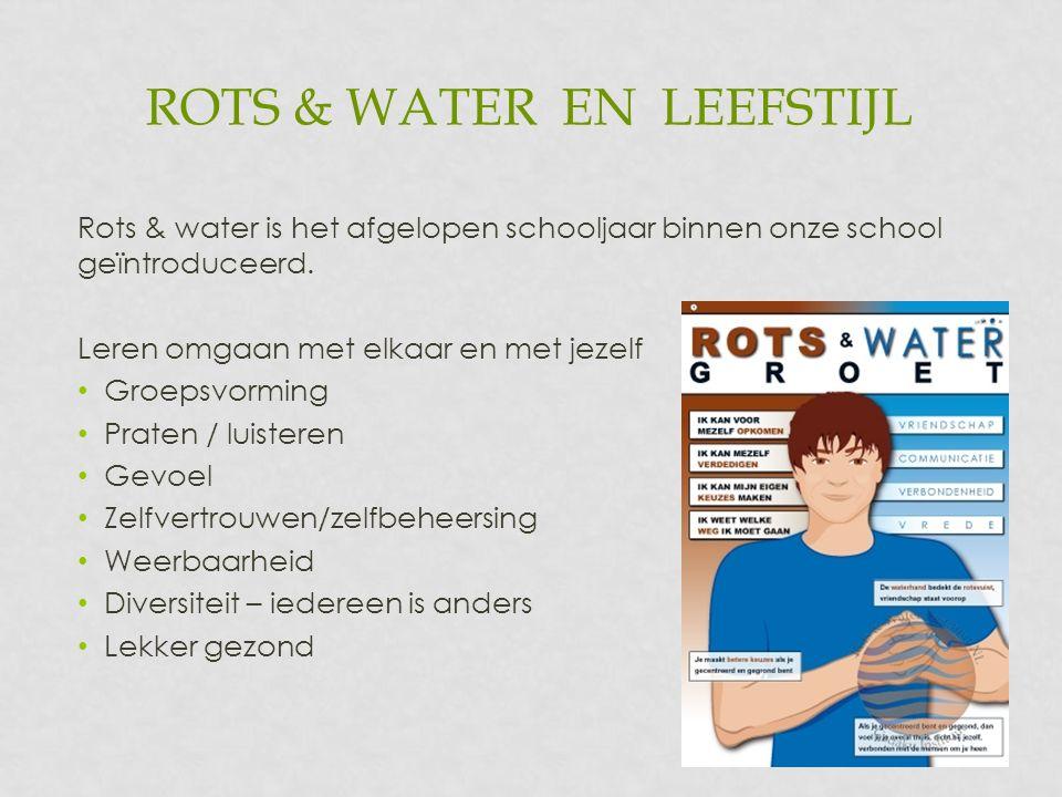 ROTS & WATER EN LEEFSTIJL Rots & water is het afgelopen schooljaar binnen onze school geïntroduceerd.
