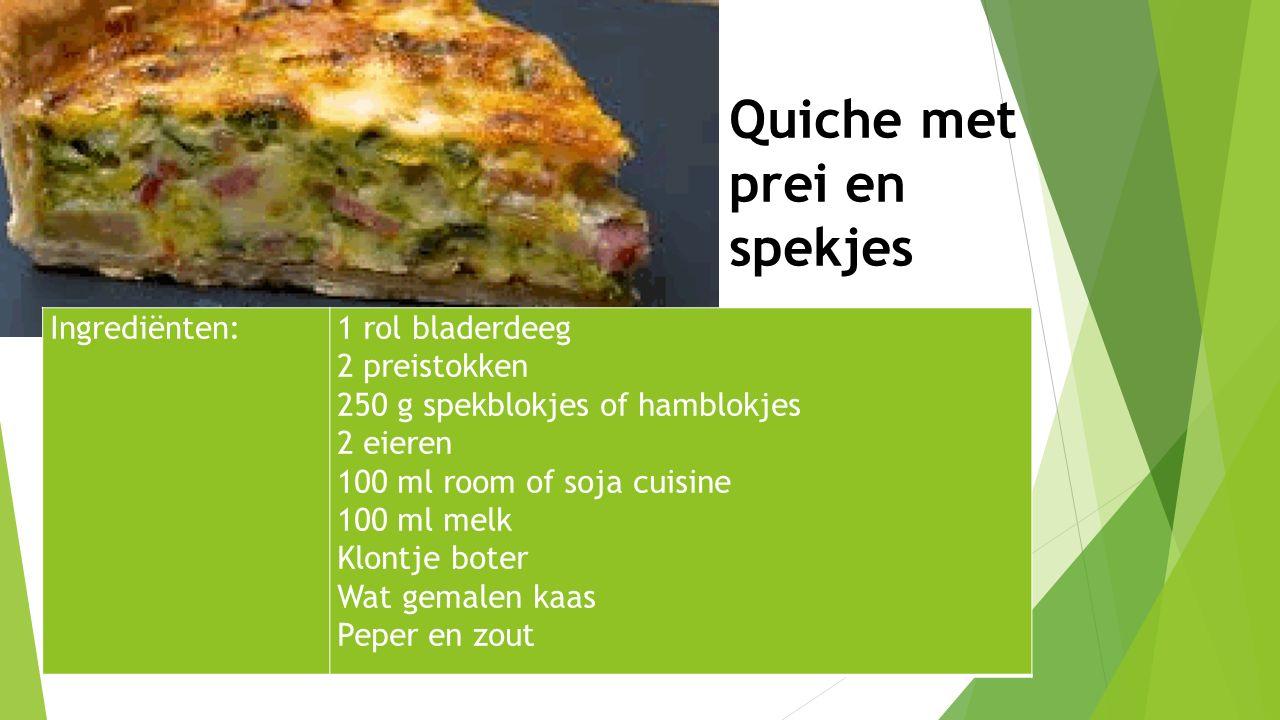 Quiche met prei en spekjes Ingrediënten:1 rol bladerdeeg 2 preistokken 250 g spekblokjes of hamblokjes 2 eieren 100 ml room of soja cuisine 100 ml mel