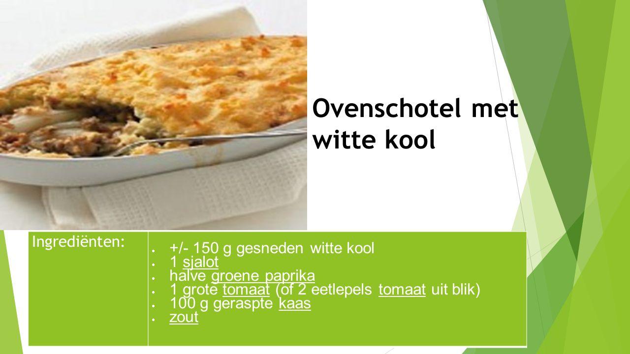 Ingrediënten:  +/- 150 g gesneden witte kool  1 sjalot  halve groene paprika  1 grote tomaat (of 2 eetlepels tomaat uit blik)  100 g geraspte kaa