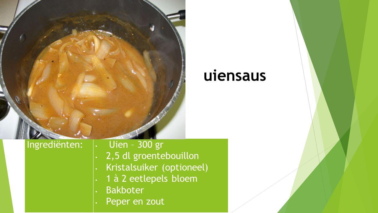 Ingrediënten:  Uien – 300 gr  2,5 dl groentebouillon  Kristalsuiker (optioneel)  1 à 2 eetlepels bloem  Bakboter  Peper en zout uiensaus