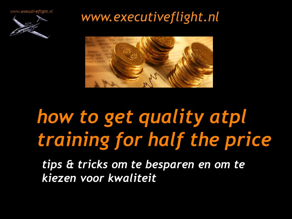 www.executiveflight.nl tips & tricks om te besparen en om te kiezen voor kwaliteit www.executiveflight.nl