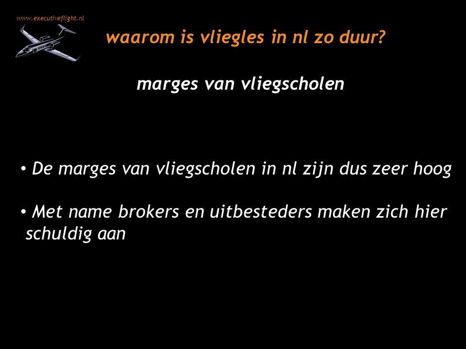 www.executiveflight.nl waarom is vliegles in nl zo duur? De marges van vliegscholen in nl zijn dus zeer hoog Met name brokers en uitbesteders maken zi