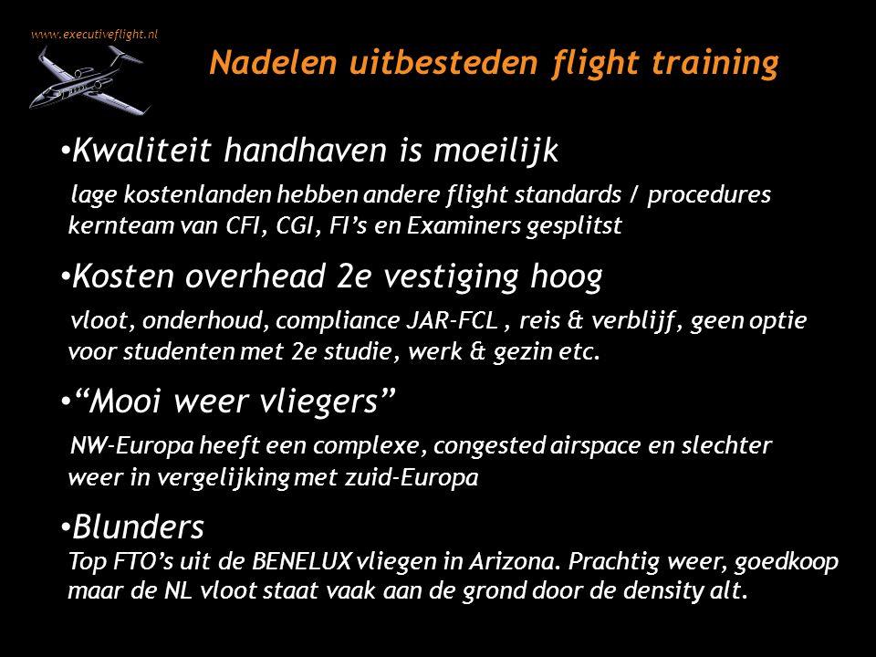 www.executiveflight.nl Nadelen uitbesteden flight training Kwaliteit handhaven is moeilijk lage kostenlanden hebben andere flight standards / procedur