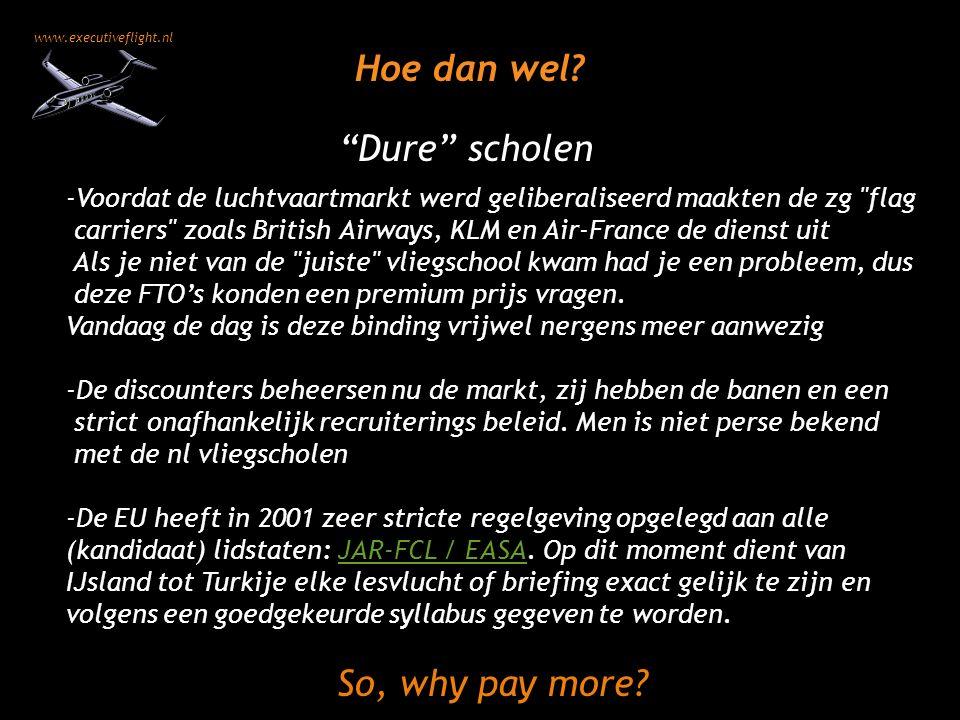 """www.executiveflight.nl """"Dure"""" scholen -Voordat de luchtvaartmarkt werd geliberaliseerd maakten de zg"""
