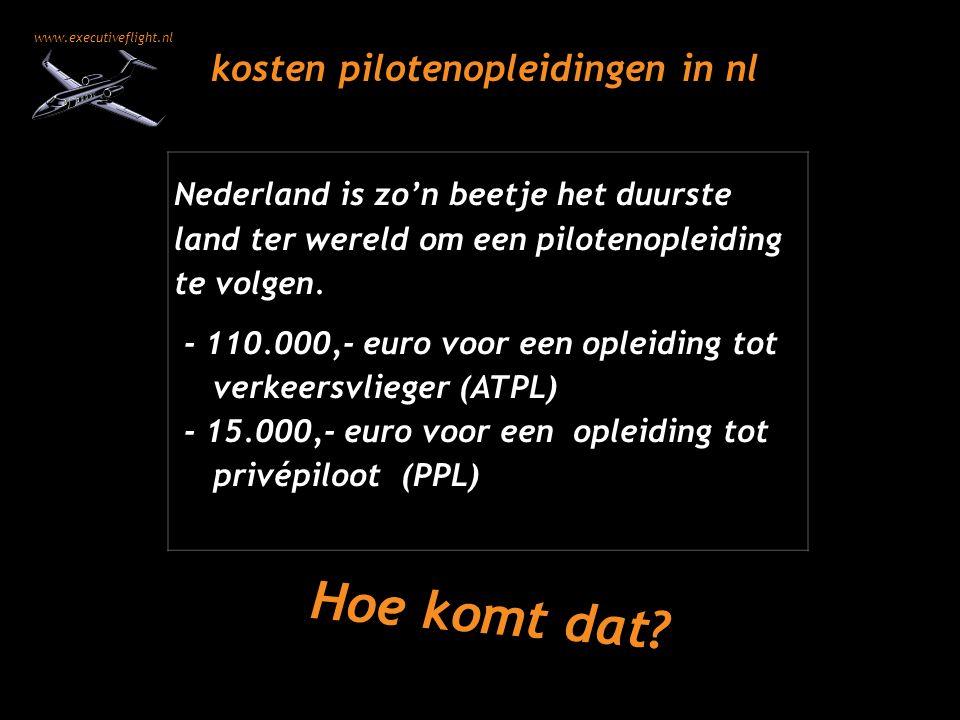 www.executiveflight.nl kosten pilotenopleidingen in nl Nederland is zo'n beetje het duurste land ter wereld om een pilotenopleiding te volgen. - 110.0