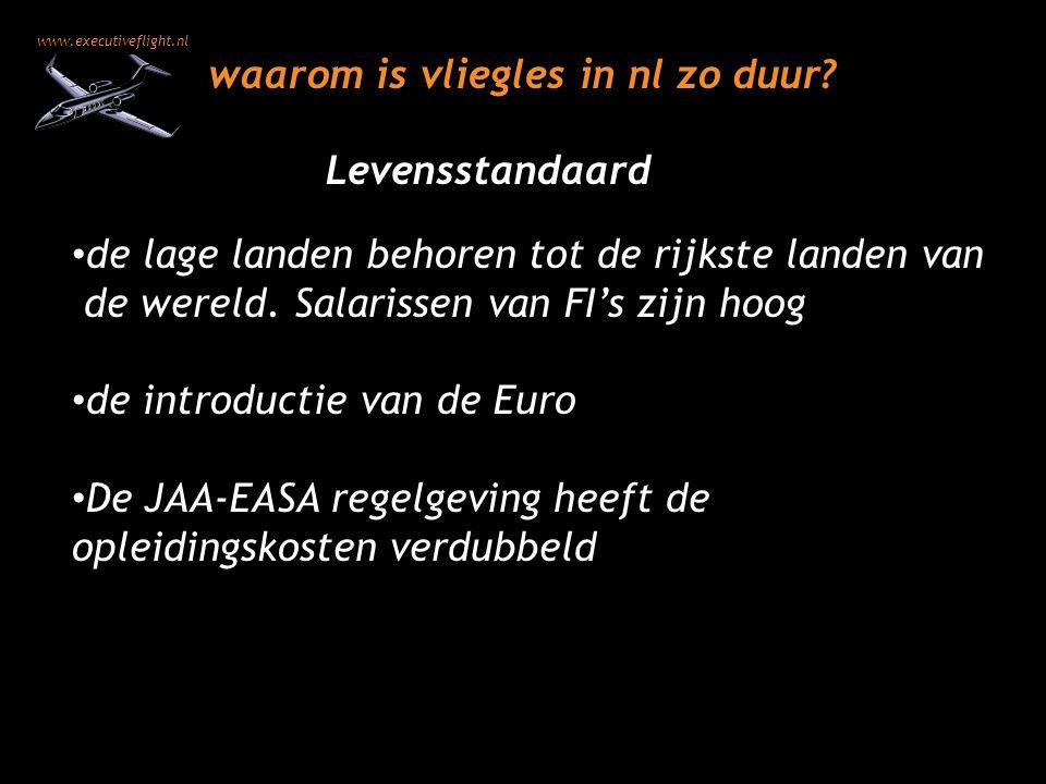 www.executiveflight.nl waarom is vliegles in nl zo duur? de lage landen behoren tot de rijkste landen van de wereld. Salarissen van FI's zijn hoog de