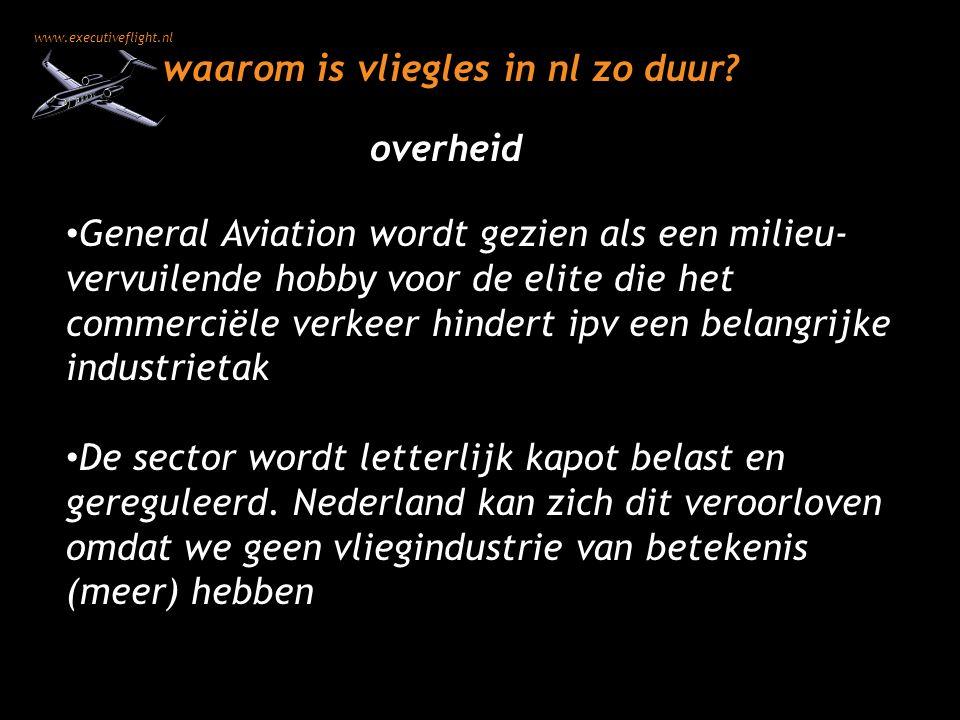 www.executiveflight.nl waarom is vliegles in nl zo duur? General Aviation wordt gezien als een milieu- vervuilende hobby voor de elite die het commerc