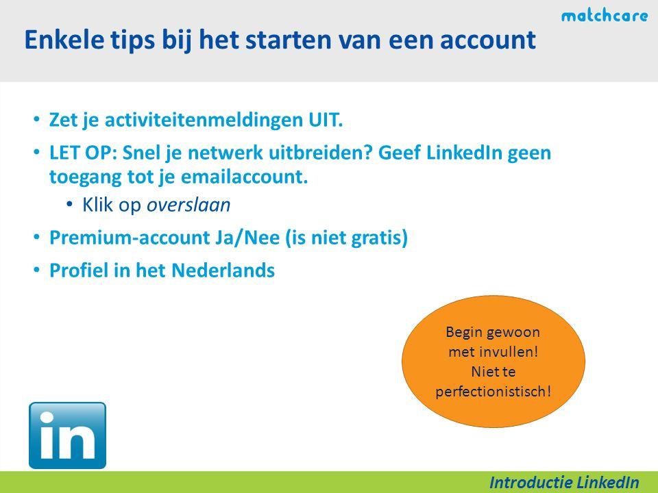 Enkele tips bij het starten van een account Zet je activiteitenmeldingen UIT.