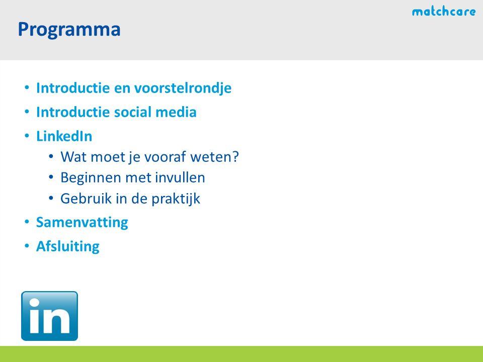 Programma Introductie en voorstelrondje Introductie social media LinkedIn Wat moet je vooraf weten.