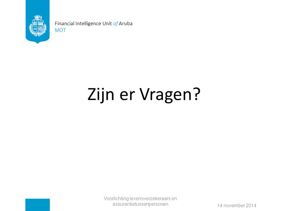 Financial Intelligence Unit of Aruba MOT Zijn er Vragen.
