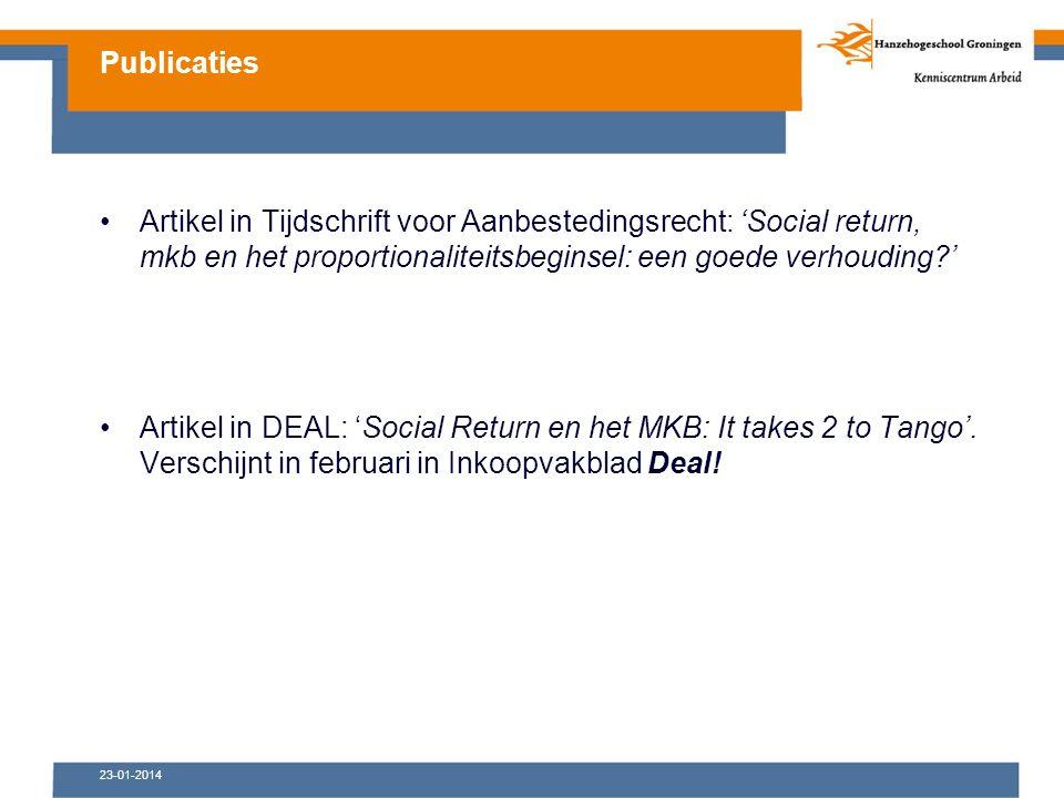 23-01-2014 Artikel in Tijdschrift voor Aanbestedingsrecht: 'Social return, mkb en het proportionaliteitsbeginsel: een goede verhouding ' Artikel in DEAL: 'Social Return en het MKB: It takes 2 to Tango'.
